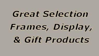 Great Selection of Frames, Display, & Gift Products